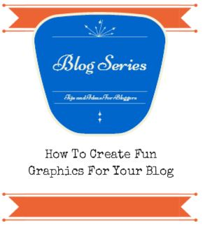 How To Create Fun Graphics For Your Blog