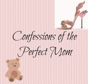 Kats Confessions of the perfect mom