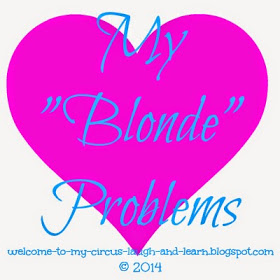 My Blonde Problems Welcome to my circus