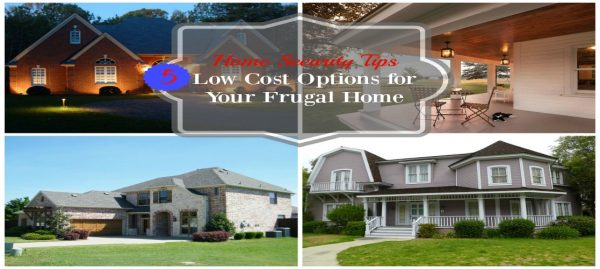 Home Security Tips -5 Low Cost Options for Your Frugal Home