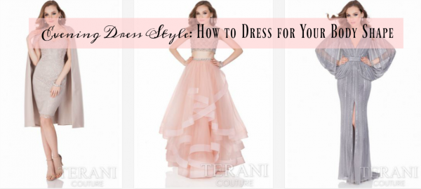 Evening Dress Style: How to Dress for Your Body Shape - Oh