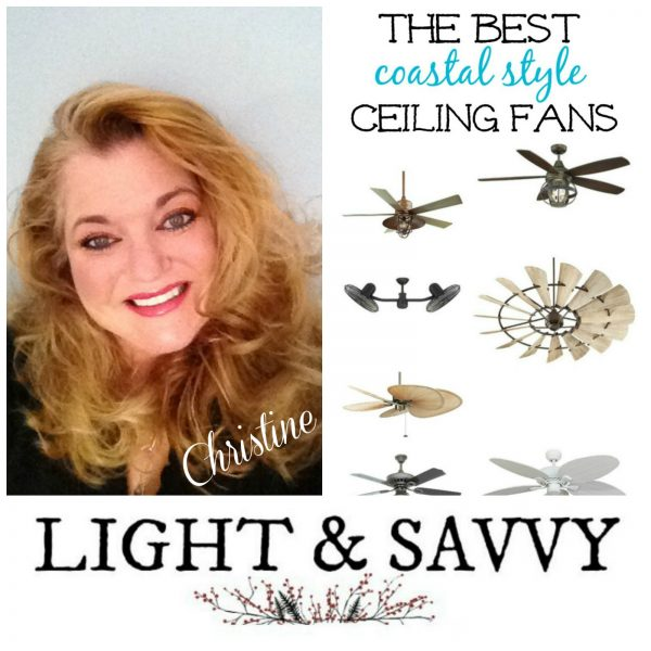 Light and amp; Savvy Best Coastal Style Ceiling Fans